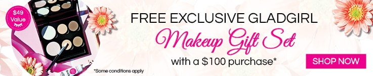 Receive your free exclusive GladGirl Makeup Gift Set with a $100 purchase.